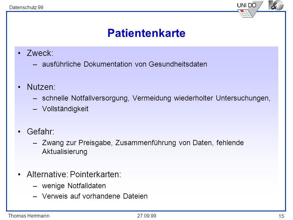 Patientenkarte Zweck: Nutzen: Gefahr: Alternative: Pointerkarten: