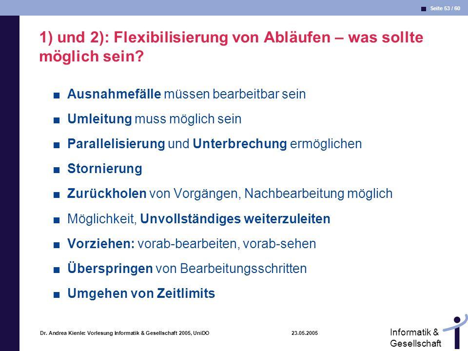 1) und 2): Flexibilisierung von Abläufen – was sollte möglich sein