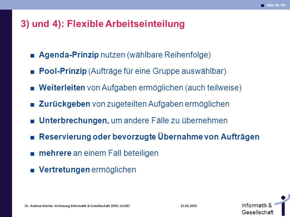 3) und 4): Flexible Arbeitseinteilung