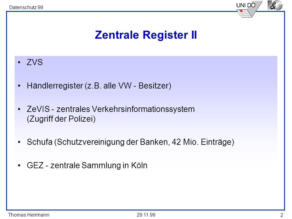 Zentrale Register II ZVS Händlerregister (z.B. alle VW - Besitzer)