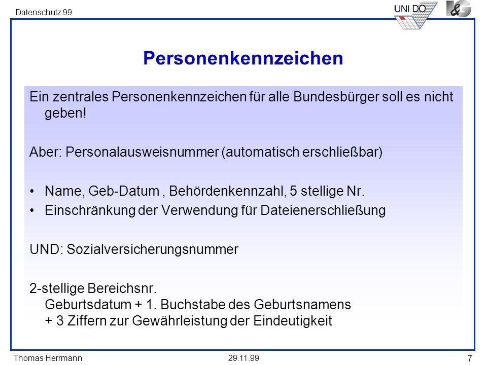 Personenkennzeichen Ein zentrales Personenkennzeichen für alle Bundesbürger soll es nicht geben!