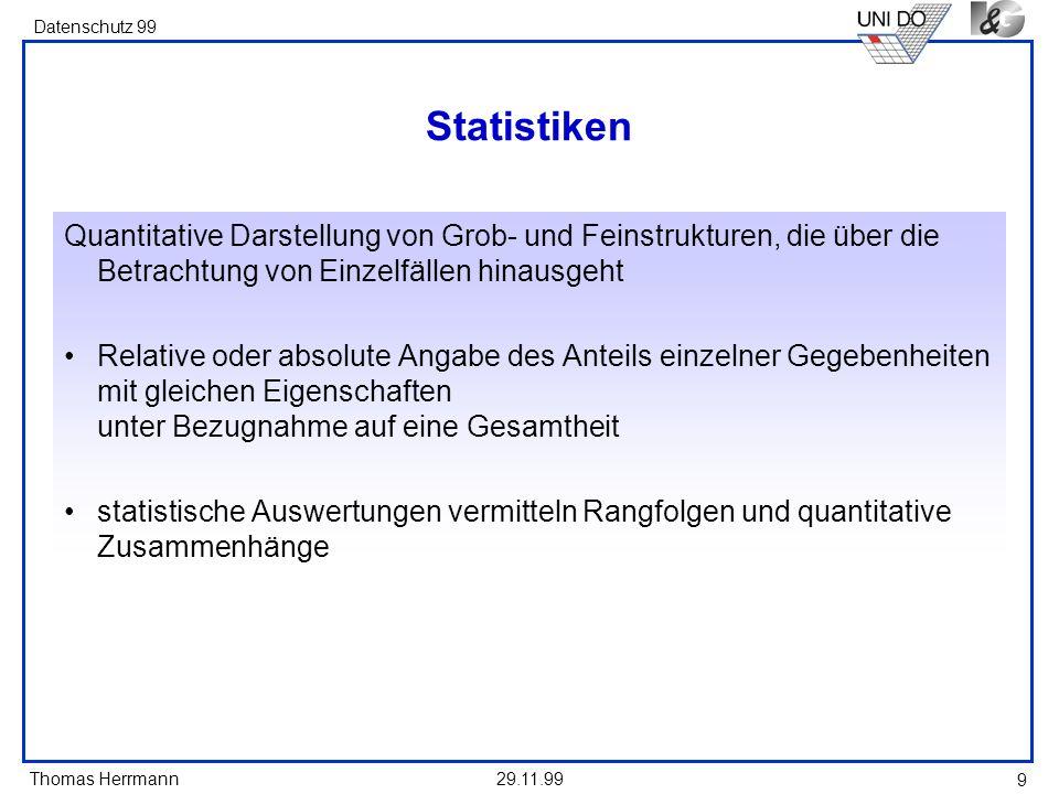Statistiken Quantitative Darstellung von Grob- und Feinstrukturen, die über die Betrachtung von Einzelfällen hinausgeht.