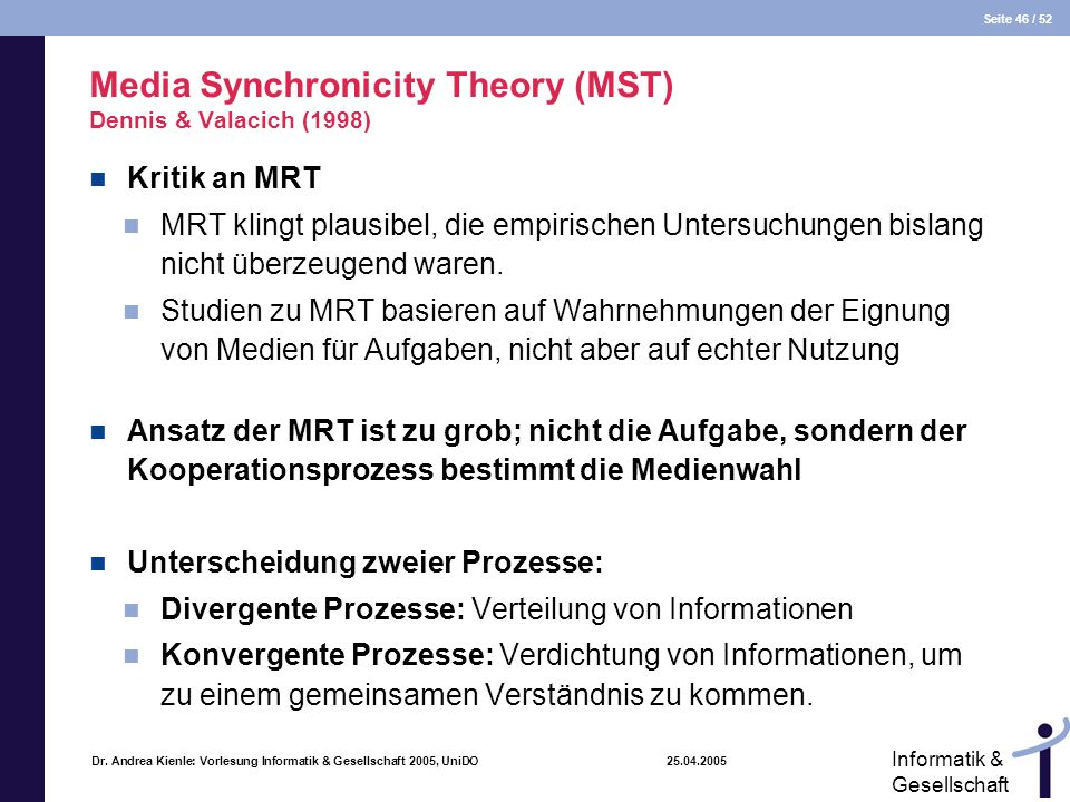 Media Synchronicity Theory (MST) Dennis & Valacich (1998)