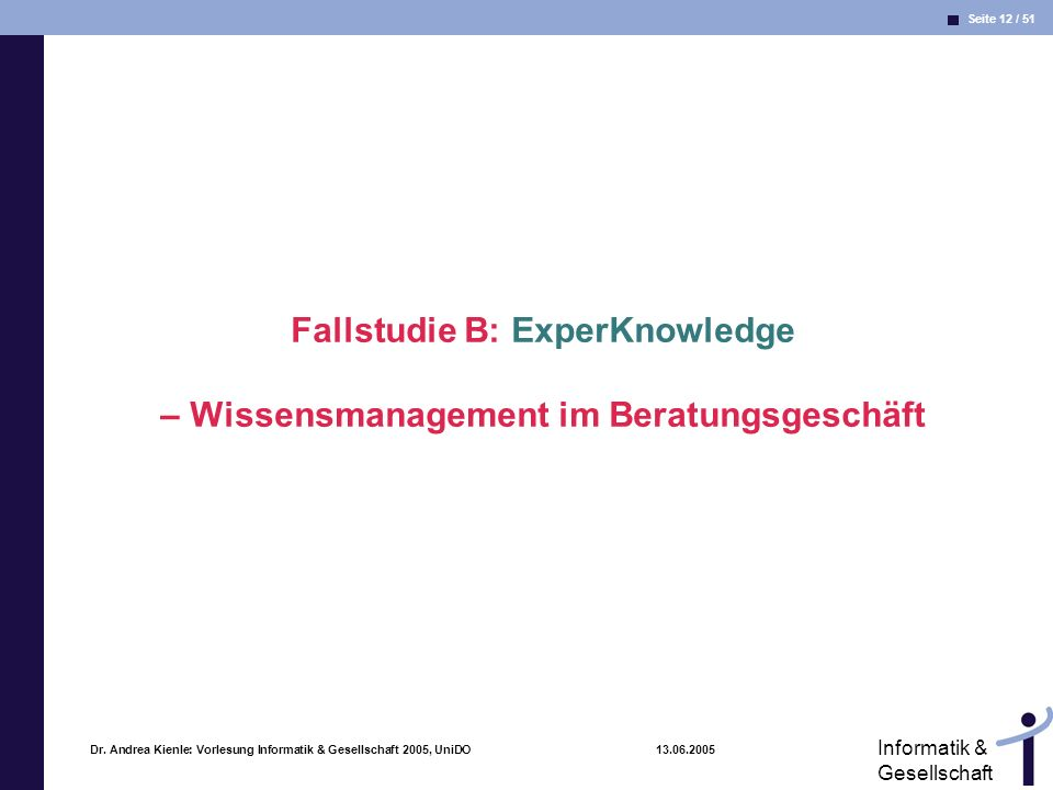 Fallstudie B: ExperKnowledge – Wissensmanagement im Beratungsgeschäft