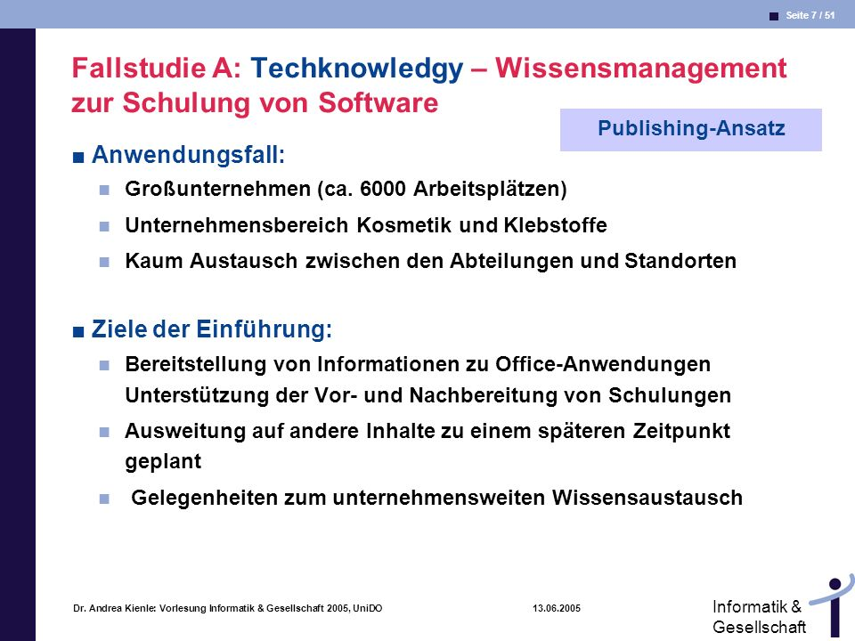 Fallstudie A: Techknowledgy – Wissensmanagement zur Schulung von Software