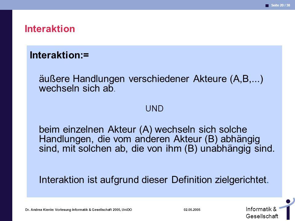 Interaktion ist aufgrund dieser Definition zielgerichtet.