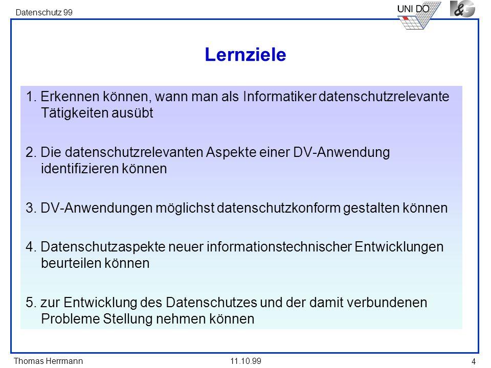 Lernziele 1. Erkennen können, wann man als Informatiker datenschutzrelevante Tätigkeiten ausübt.