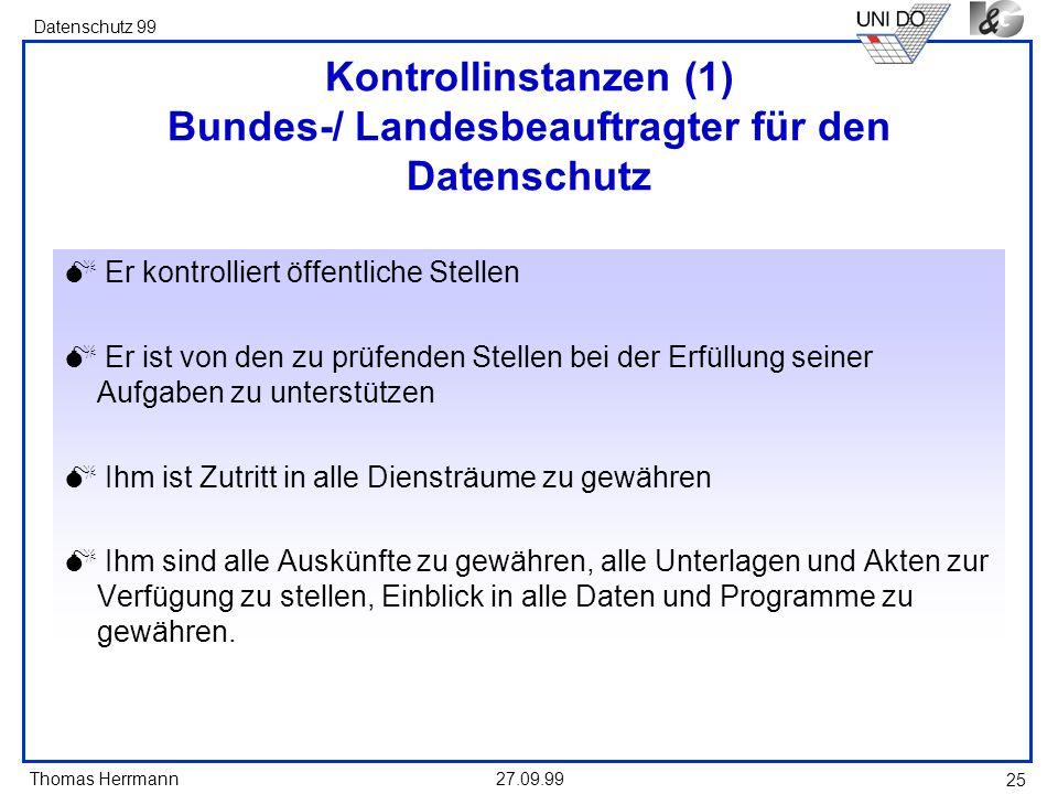 Kontrollinstanzen (1) Bundes-/ Landesbeauftragter für den Datenschutz