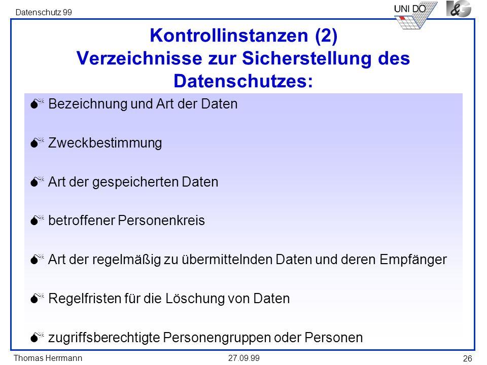 Kontrollinstanzen (2) Verzeichnisse zur Sicherstellung des Datenschutzes: