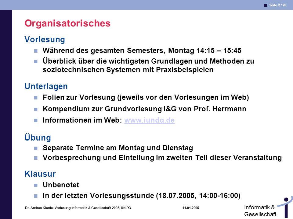 Organisatorisches Vorlesung Unterlagen Übung Klausur