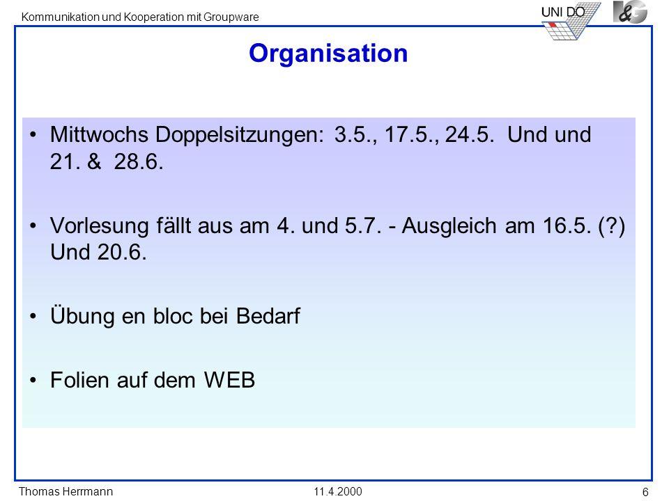 Organisation Mittwochs Doppelsitzungen: 3.5., 17.5., 24.5. Und und 21. & 28.6.