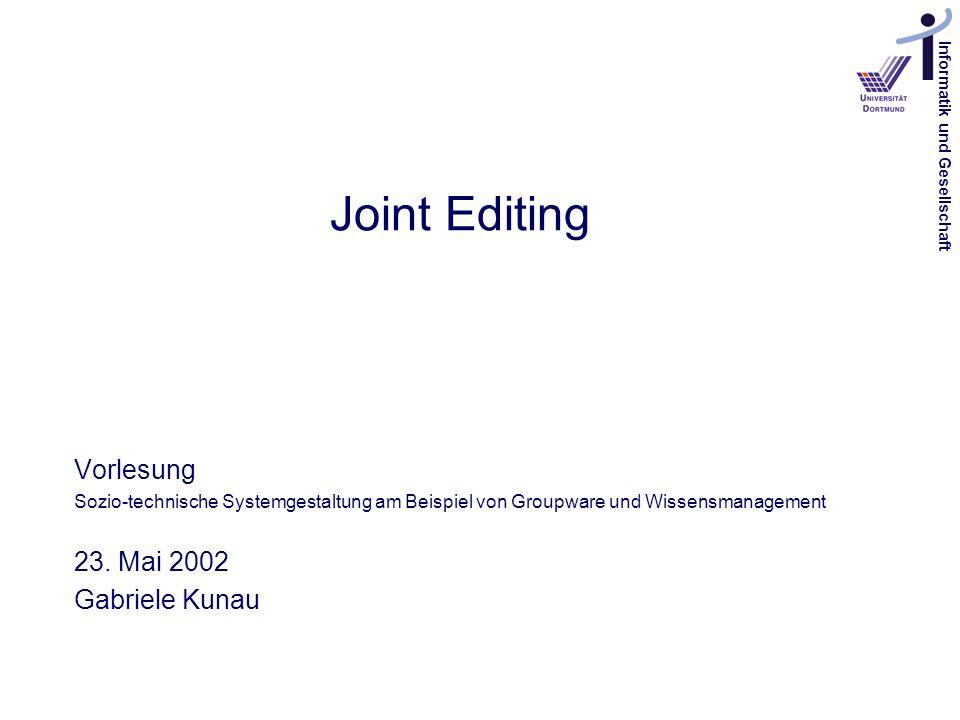Joint Editing Vorlesung 23. Mai 2002 Gabriele Kunau