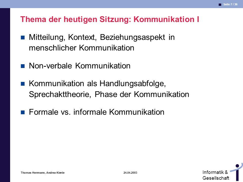 Thema der heutigen Sitzung: Kommunikation I