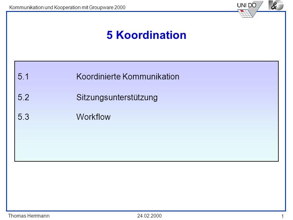 5 Koordination 5.1 Koordinierte Kommunikation