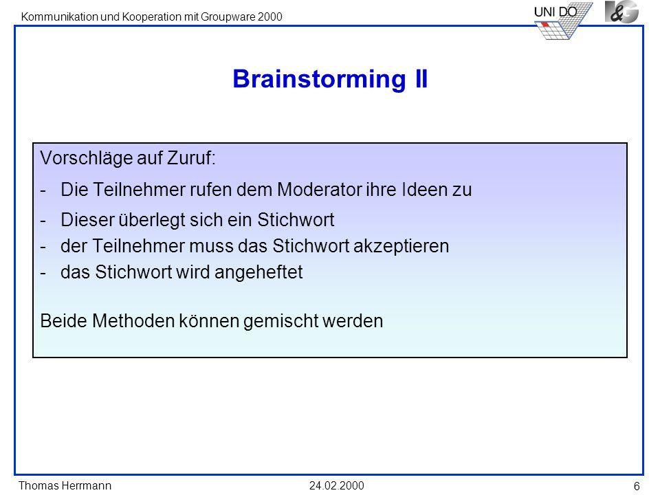 Brainstorming II Vorschläge auf Zuruf: