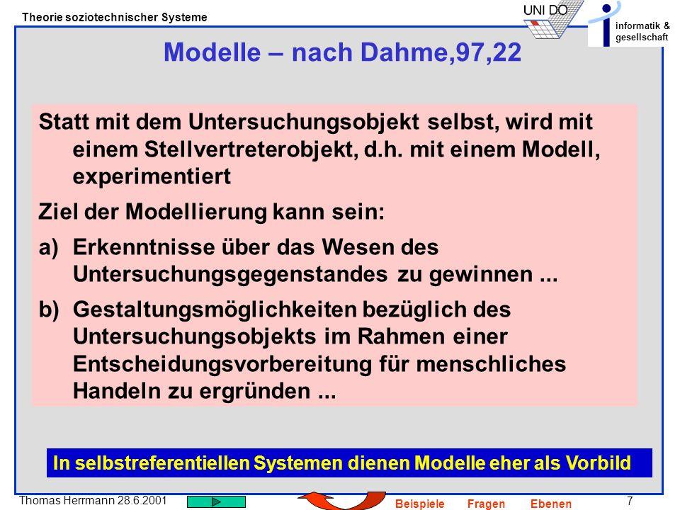 Modelle – nach Dahme,97,22 Statt mit dem Untersuchungsobjekt selbst, wird mit einem Stellvertreterobjekt, d.h. mit einem Modell, experimentiert.