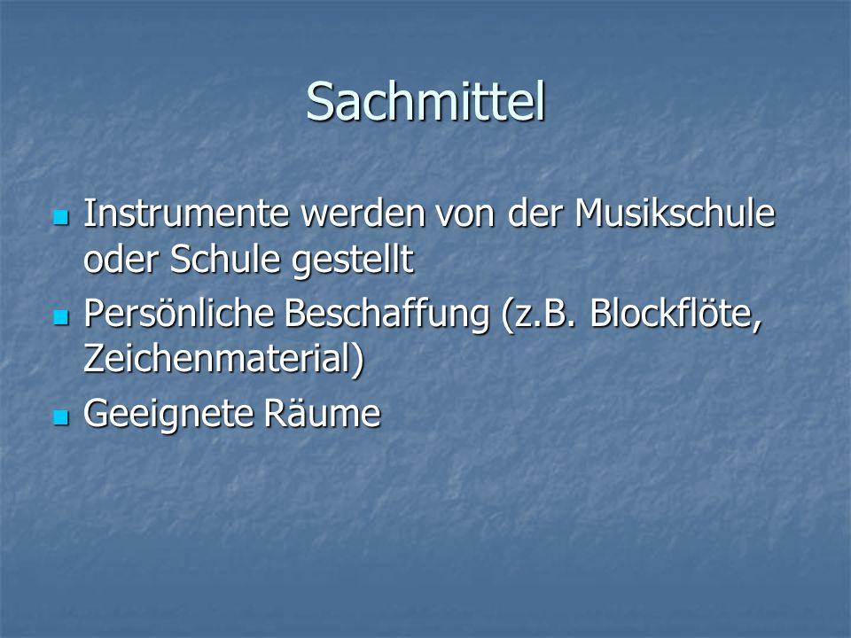 Sachmittel Instrumente werden von der Musikschule oder Schule gestellt