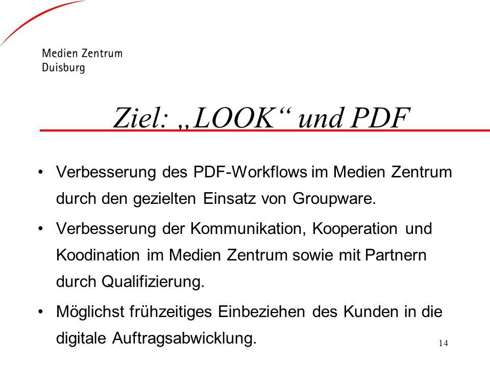 """Ziel: """"LOOK und PDF Verbesserung des PDF-Workflows im Medien Zentrum durch den gezielten Einsatz von Groupware."""