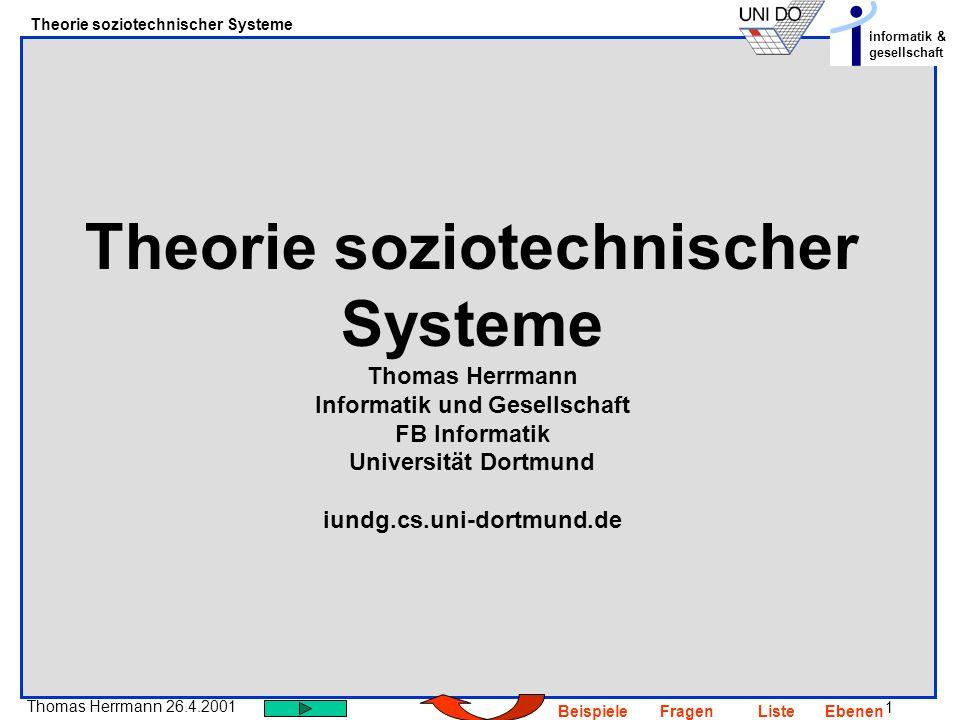 Theorie soziotechnischer Systeme Thomas Herrmann Informatik und Gesellschaft FB Informatik Universität Dortmund iundg.cs.uni-dortmund.de