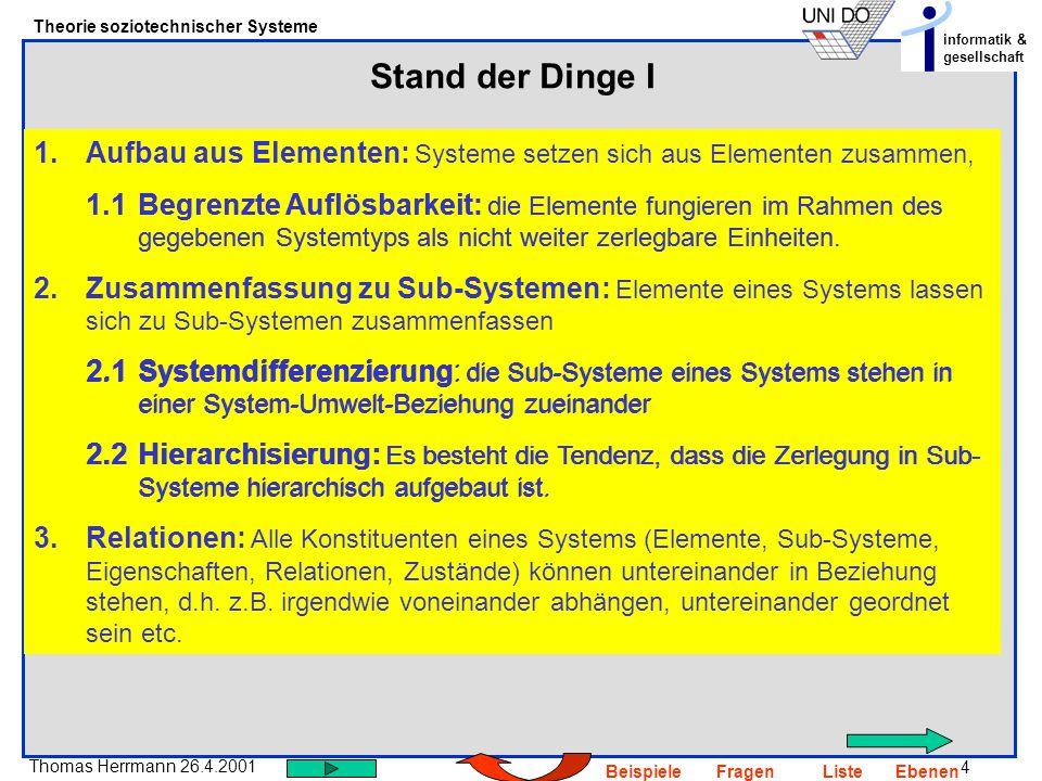 Stand der Dinge IAufbau aus Elementen: Systeme setzen sich aus Elementen zusammen,