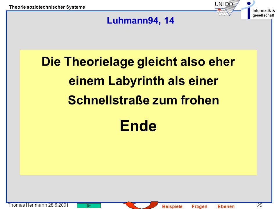 Luhmann94, 14 Die Theorielage gleicht also eher einem Labyrinth als einer Schnellstraße zum frohen.