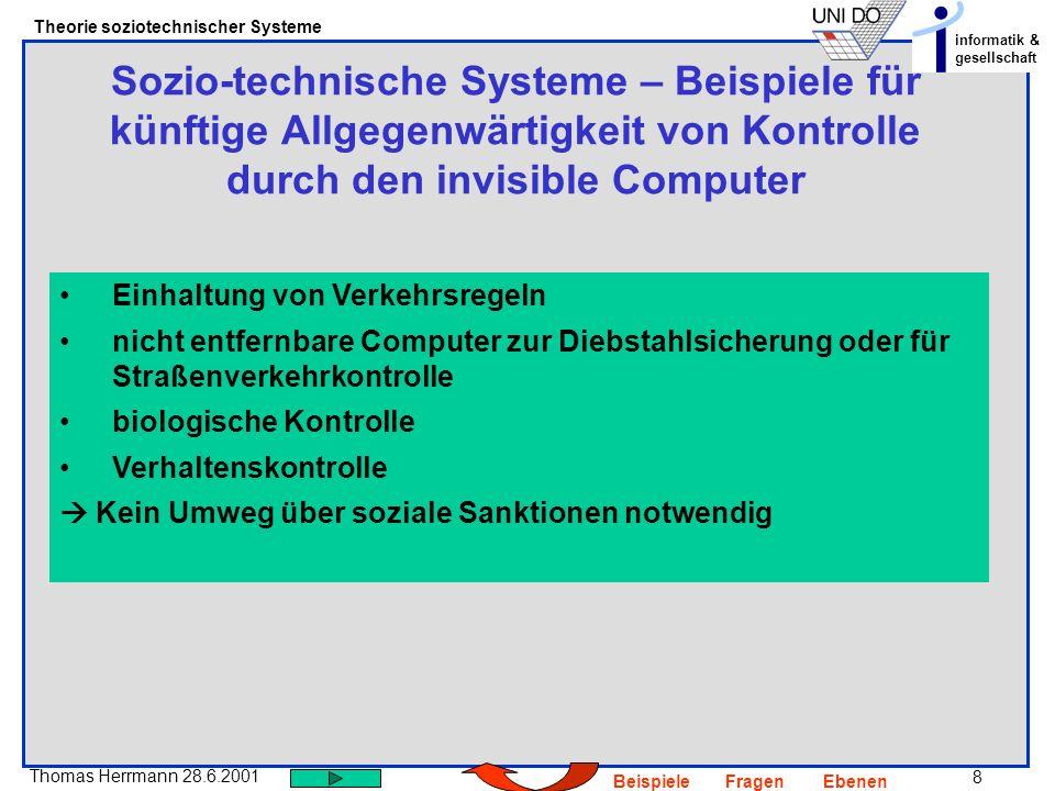 Sozio-technische Systeme – Beispiele für künftige Allgegenwärtigkeit von Kontrolle durch den invisible Computer