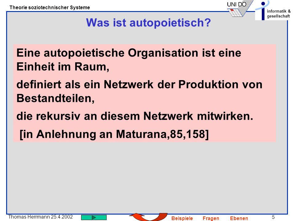 Was ist autopoietisch Eine autopoietische Organisation ist eine Einheit im Raum, definiert als ein Netzwerk der Produktion von Bestandteilen,