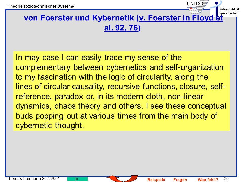 von Foerster und Kybernetik (v. Foerster in Floyd et al. 92, 76)