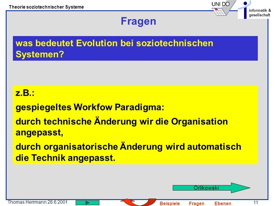 Fragen was bedeutet Evolution bei soziotechnischen Systemen z.B.: