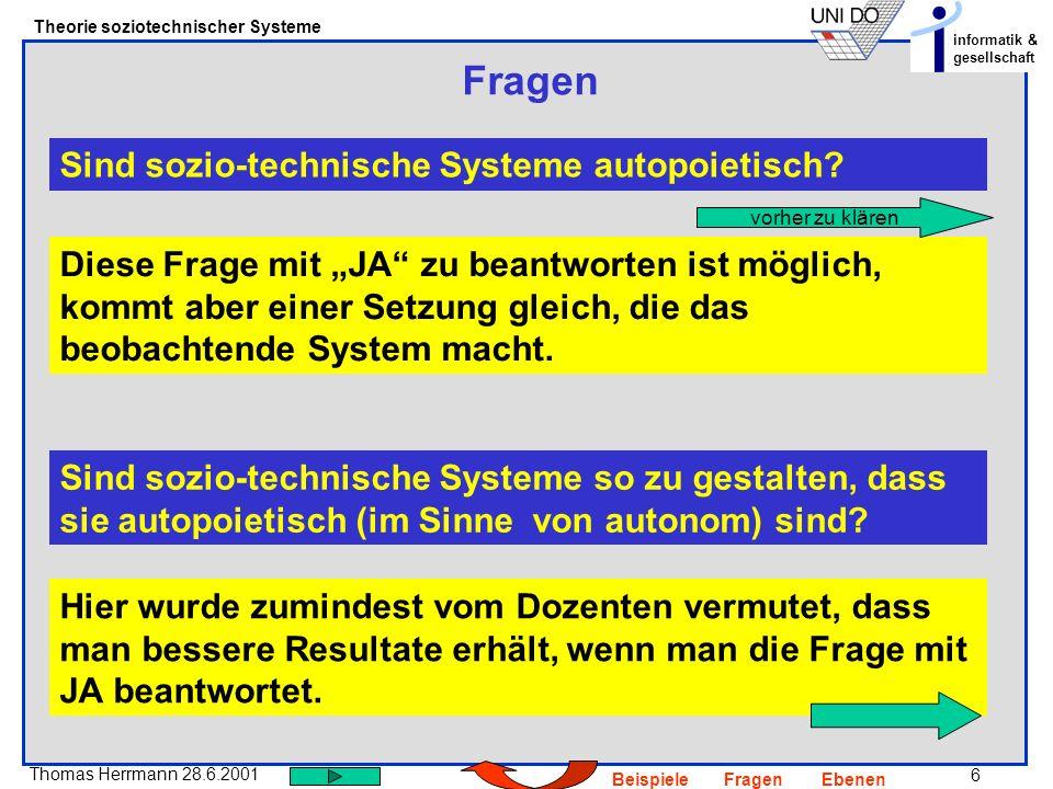 Fragen Sind sozio-technische Systeme autopoietisch