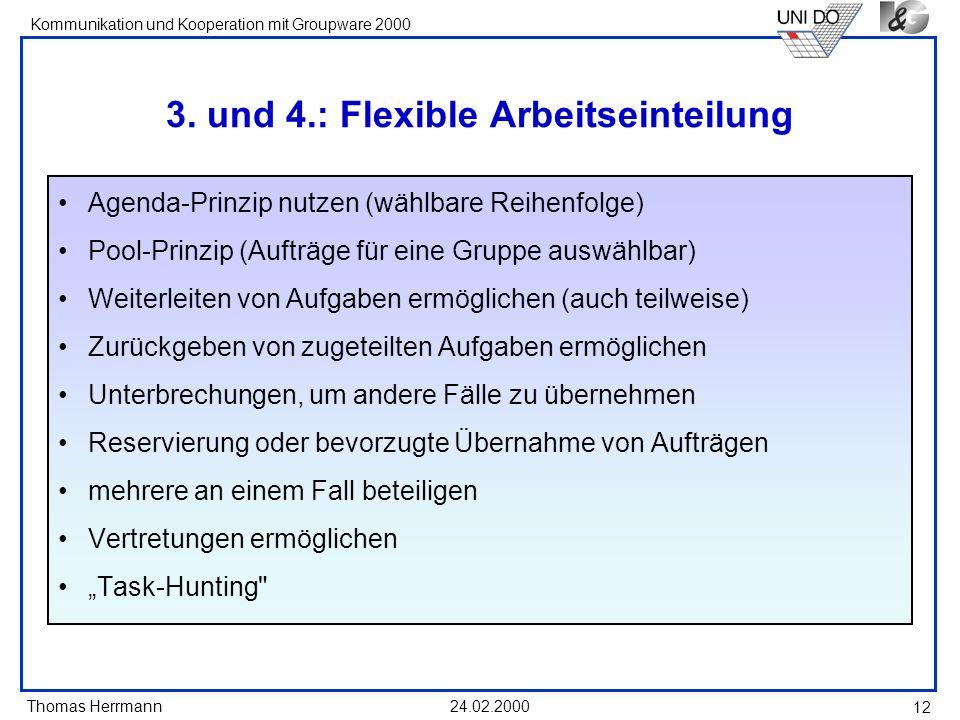 3. und 4.: Flexible Arbeitseinteilung