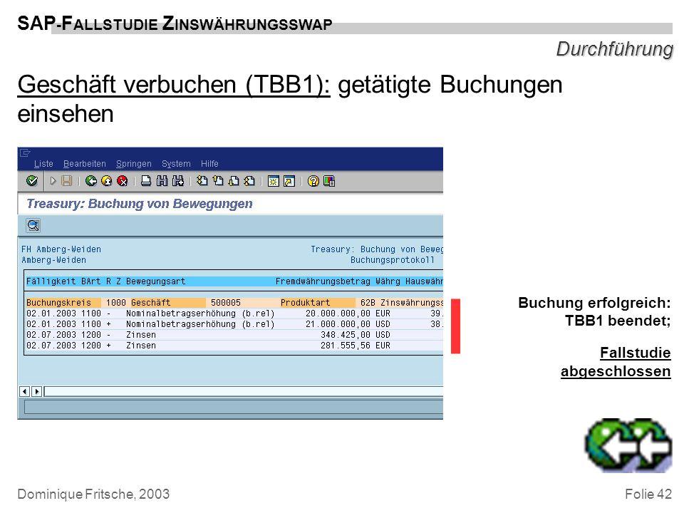 Geschäft verbuchen (TBB1): getätigte Buchungen einsehen