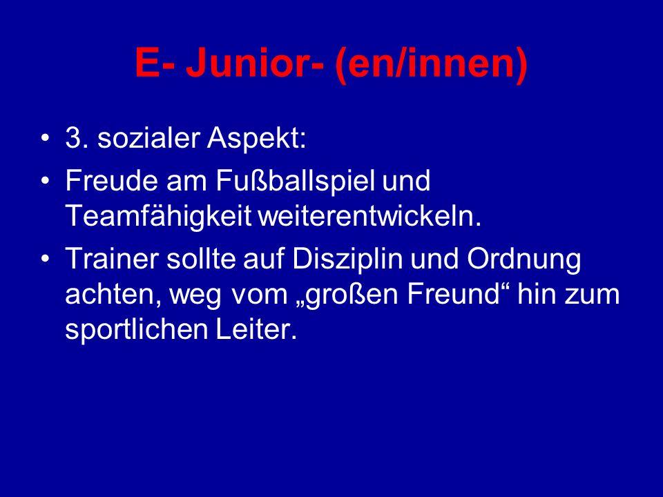 E- Junior- (en/innen) 3. sozialer Aspekt: