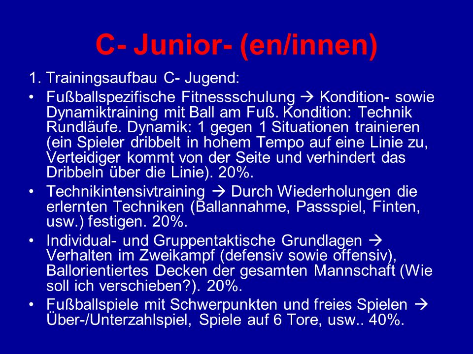 C- Junior- (en/innen) 1. Trainingsaufbau C- Jugend:
