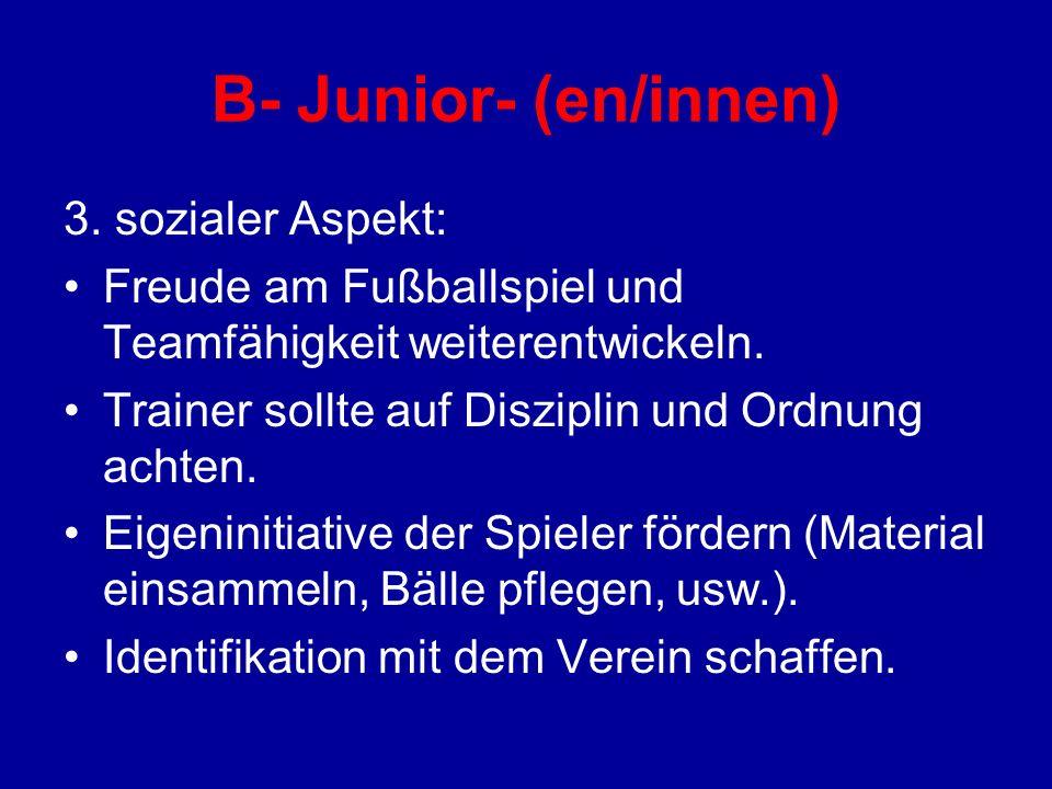 B- Junior- (en/innen) 3. sozialer Aspekt: