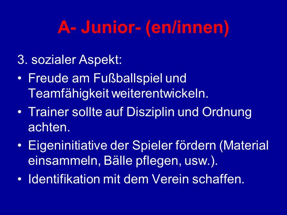 A- Junior- (en/innen) 3. sozialer Aspekt: