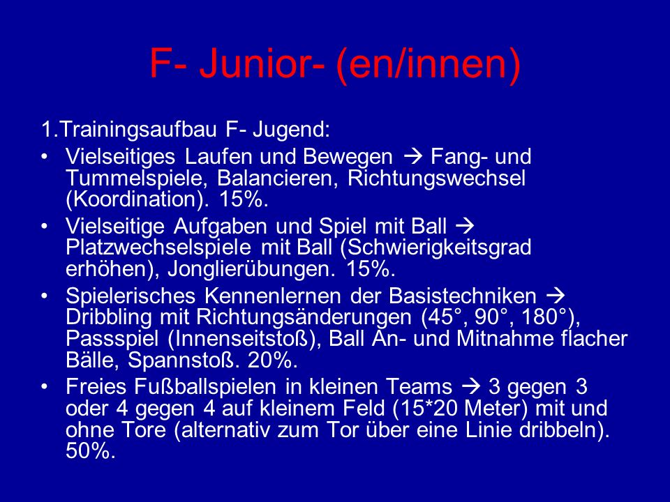 F- Junior- (en/innen) 1.Trainingsaufbau F- Jugend:
