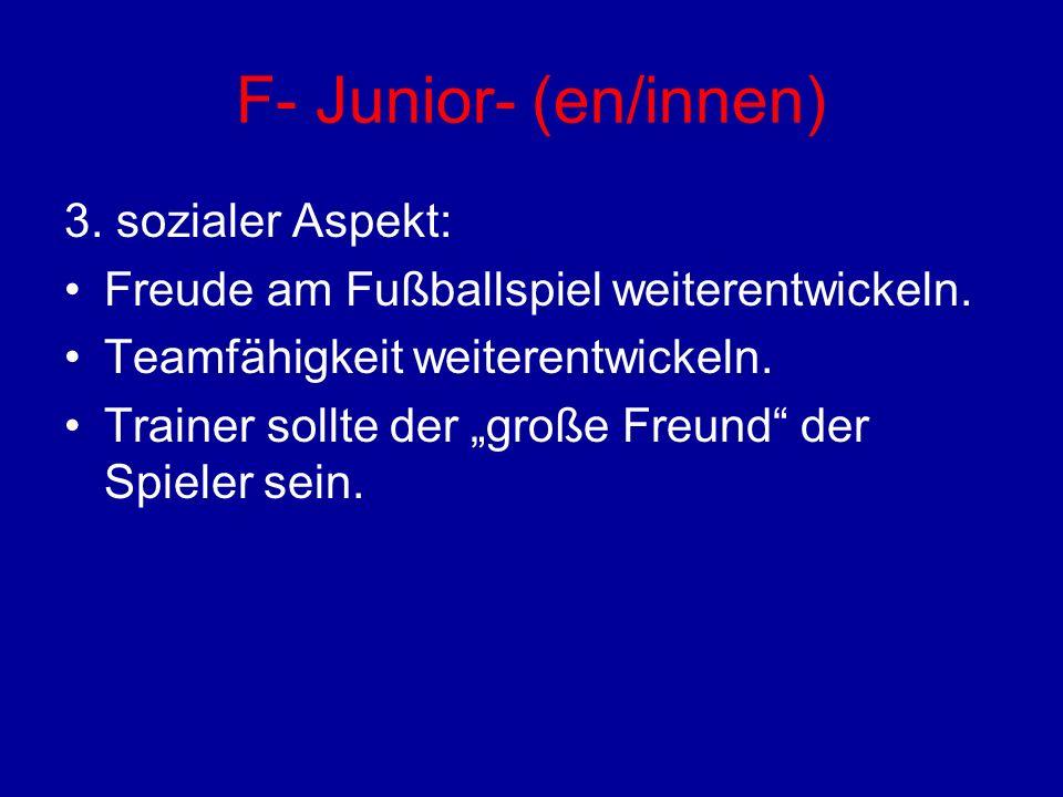 F- Junior- (en/innen) 3. sozialer Aspekt: