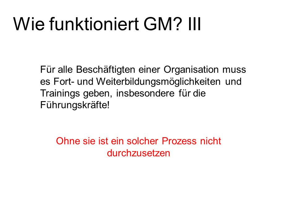 Wie funktioniert GM III