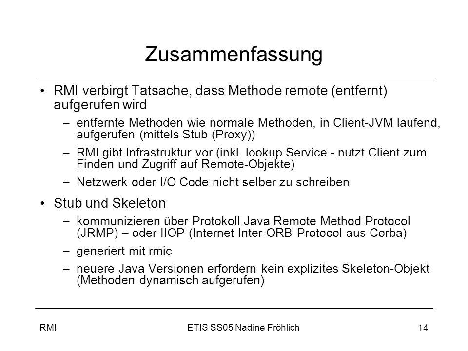 Zusammenfassung RMI verbirgt Tatsache, dass Methode remote (entfernt) aufgerufen wird.