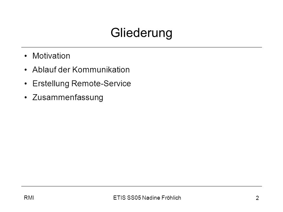 Gliederung Motivation Ablauf der Kommunikation