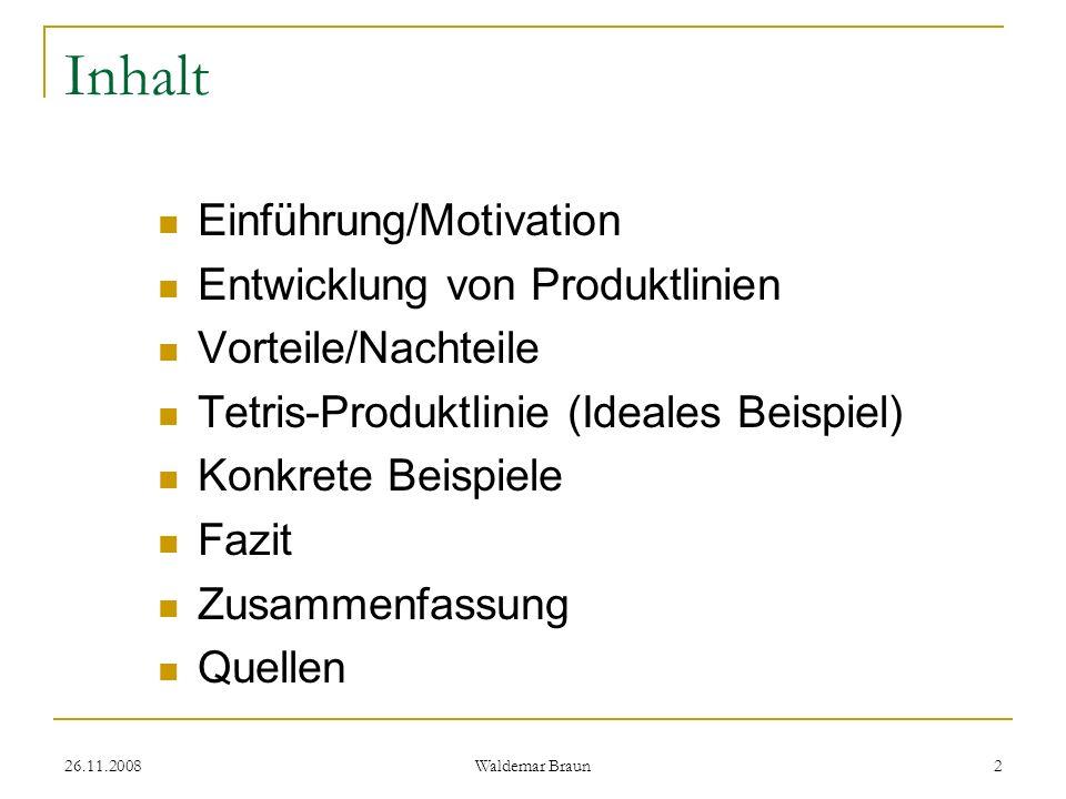 Inhalt Einführung/Motivation Entwicklung von Produktlinien