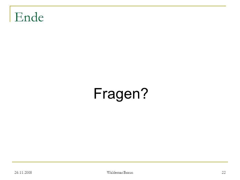 Ende Fragen 26.11.2008 Waldemar Braun