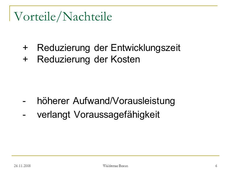 Vorteile/Nachteile + Reduzierung der Entwicklungszeit + Reduzierung der Kosten. - höherer Aufwand/Vorausleistung.