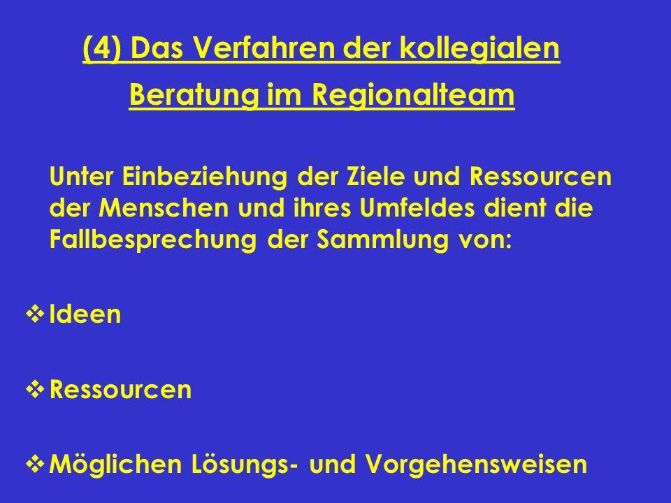 (4) Das Verfahren der kollegialen Beratung im Regionalteam