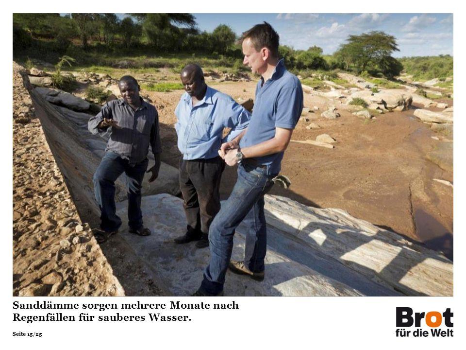 Sanddämme sorgen mehrere Monate nach Regenfällen für sauberes Wasser.
