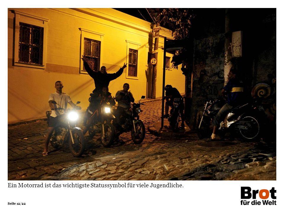 Ein Motorrad ist das wichtigste Statussymbol für viele Jugendliche.