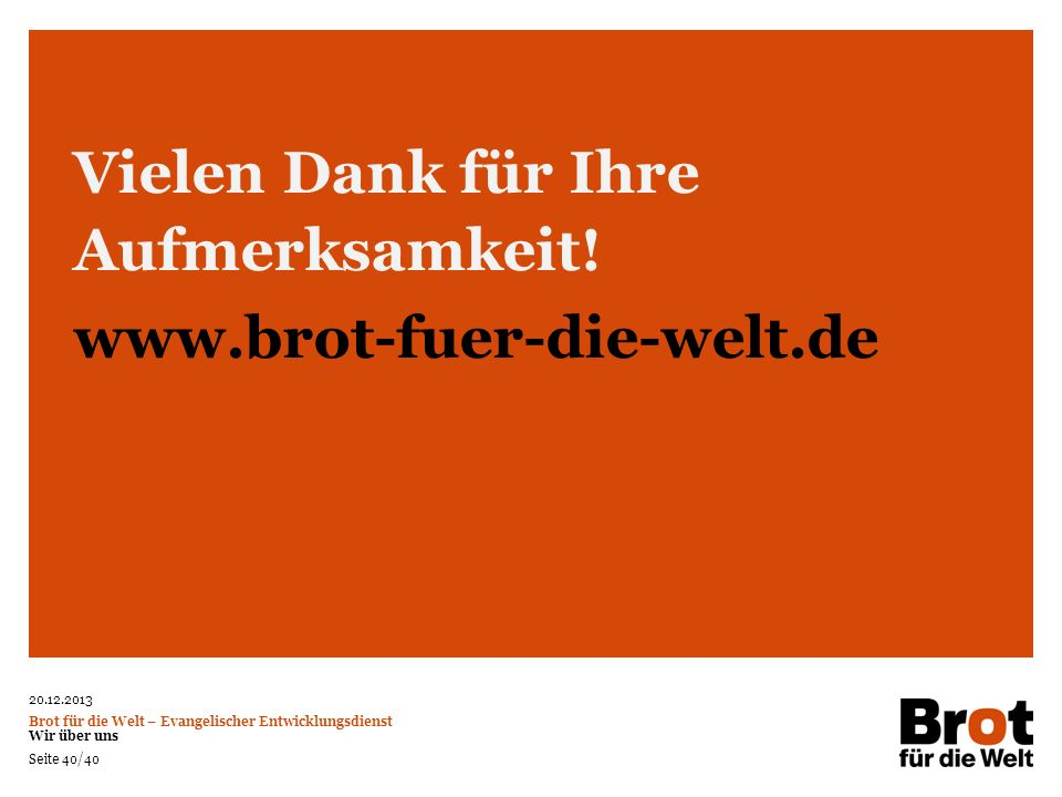 Vielen Dank für Ihre Aufmerksamkeit! www.brot-fuer-die-welt.de