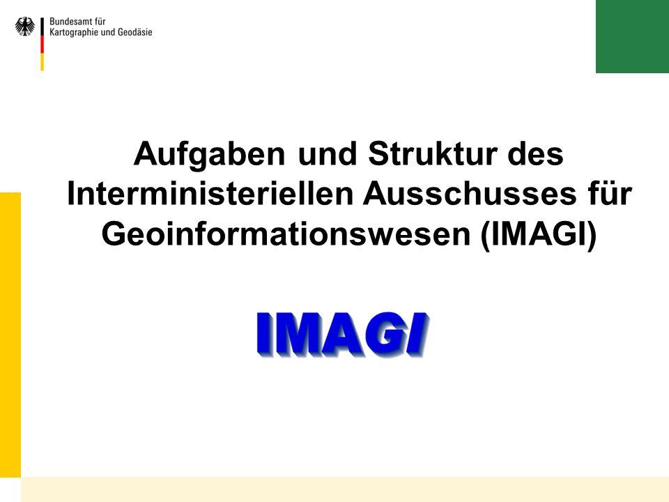 Aufgaben und Struktur des Interministeriellen Ausschusses für Geoinformationswesen (IMAGI)