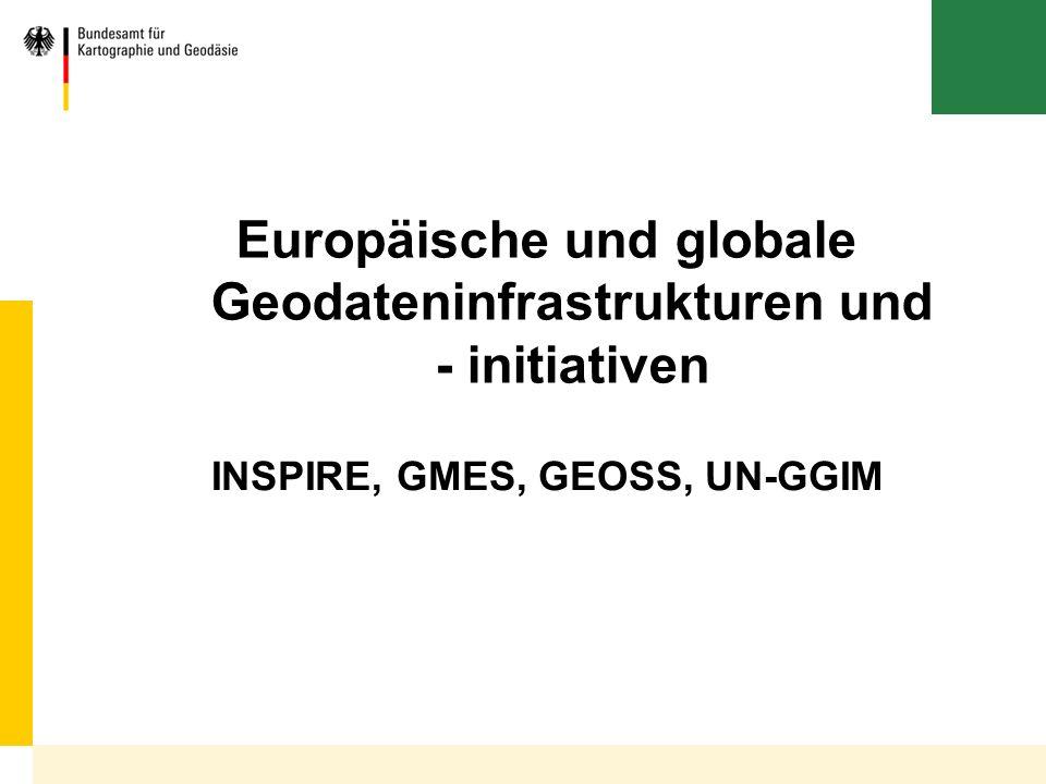 Europäische und globale Geodateninfrastrukturen und - initiativen
